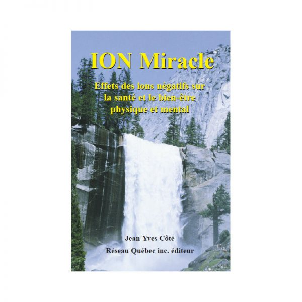 "Ion Miracle, Book ""Ion Miracle"" by Jean-Yves Coté, Aqualife.ca"